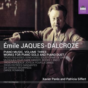 Cover Jaques-Dalcroze: Piano Music, Vol. 3