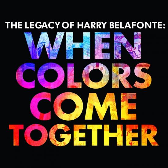 Cover The Legacy of Harry Belafonte: When Colors Come Together (Remastered)