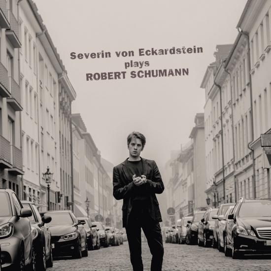 Cover Severin von Eckardstein Plays Robert Schumann
