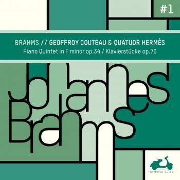 Cover Brahms: Piano Quintet in F Minor, Op. 34 & Klavierstücke, Op. 76