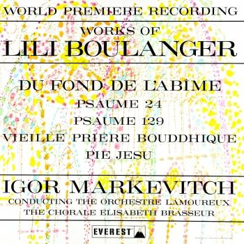 Cover Works of Lili Boulanger: Du Fond De L'abime - Psaume 24 & 129 - Vieille Prière Bouddhique - Pie Jesu (Transferred from the Original Everest Records Master Tapes)