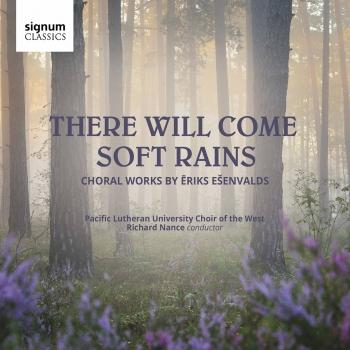 Cover There Will Come Soft Rains: Choral Music by Ēriks Ešenvalds