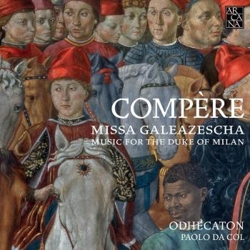 Cover Compère: Missa Galeazescha, Music for the Duke of Milan