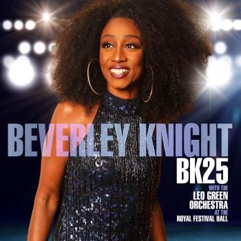 Cover BK25: Beverley Knight (with The Leo Green Orchestra) (At the Royal Festival Hall)