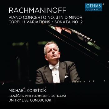 Cover Rachmaninoff: Piano Concerto No. 3, Corelli Variations & Piano Sonata No. 2