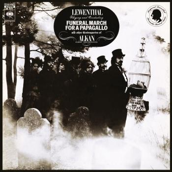 Cover Lewenthal Playing and Conducting Funeral March for a Papagallo and Other Grotesqueries of Alkan (Remastered)