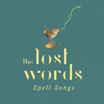 Cover The Lost Words: Spell Songs
