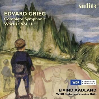 Grieg: Complete Symphonic Works, Vol. II