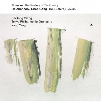 Cover Shen Ye: The Psalms of Taciturnity - Chen Gang & He Zhanhao: The Butterfly Lovers Violin Concerto