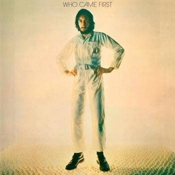 Who Came First (Deluxe - Remastered)