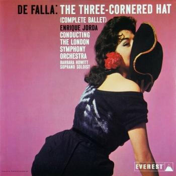 Cover De Falla: The Three Cornered Hat (Complete Ballet) (Transferred from the Original Everest Records Master Tapes)