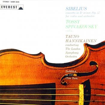 Cover Sibelius: Violin Concerto in D Minor & Tapiola (Transferred from the Original Everest Records Master Tapes)