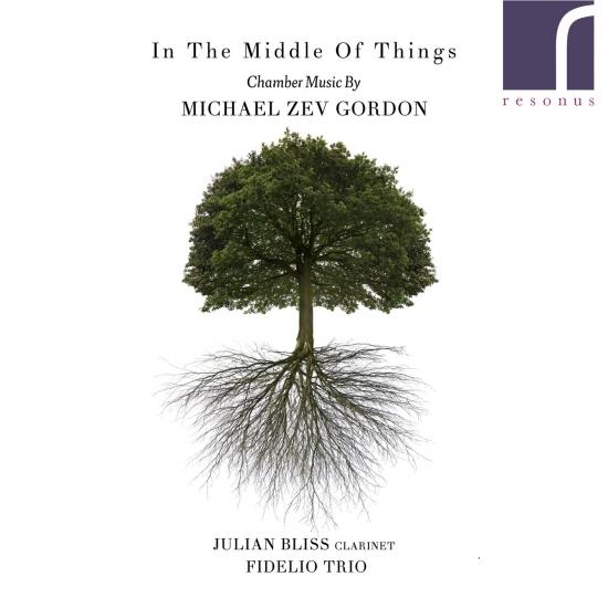 Cover In the Middle of Things: Chamber Music by Michael Zev Gordon