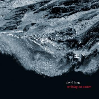 Cover David Lang: Writing on Water