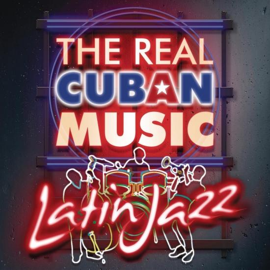 The Real Cuban Music - Latin Jazz (Remastered) | HIGHRESAUDIO