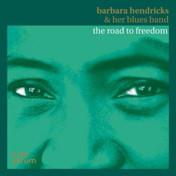 Cover Barbara Hendricks & her Blues Band: The Road To Freedom
