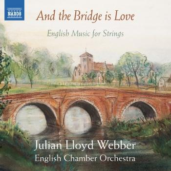 Cover And the Bridge Is Love: English Music for Strings