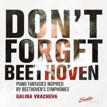 Cover Don't Forget Beethoven: Piano Fantasies Inspired by Beethoven's Symphonies