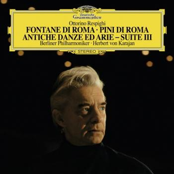 Cover Respighi: The Fountains Of Rome, P. 106; The Pines Of Rome, P. 141; Ancient Airs And Dances - Suite III, P. 172 / Quintettino Op.30 No.6, G.324 / Albinoni: Adagio In G Minor (Remastered)