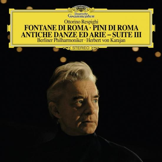 Cover Respighi: The Fountains Of Rome, P.,The Pines Of Rome, P., Ancient Airs And Dances - Suite III (Remastered)
